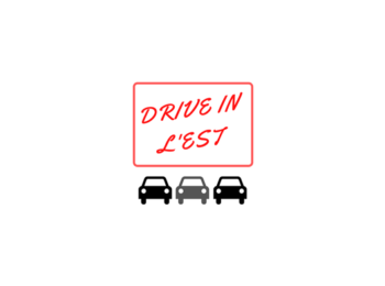 DRIVE IN L'EST